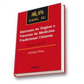 Zang Fu: Sistemas de Órgãos e Vísceras da Medicina Tradicional Chinesa